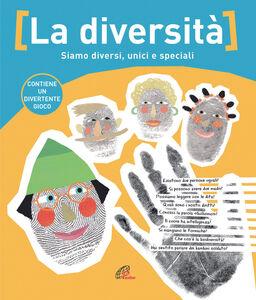 Libro La diversità. Siamo diversi, unici e speciali