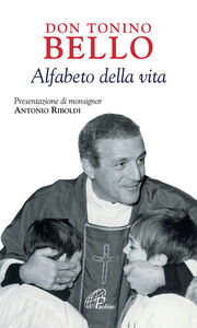 Libro Don Tonino Bello. Alfabeto della vita