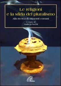 Libro Le religioni e la sfida del pluralismo. Alla ricerca di orizzonti comuni