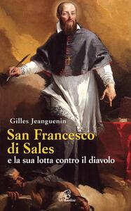 Libro San Francesco di Sales e la sua lotta contro il diavolo Gilles Jeanguenin
