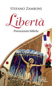 Libro Libertà provocazioni bibliche Stefano Zamboni