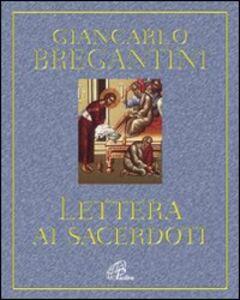 Foto Cover di Lettera ai sacerdoti. Annodati al cuore di Cristo, Libro di Giancarlo Maria Bregantini, edito da Paoline Editoriale Libri