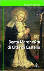 Foto Cover di Beata Margherita di Città di Castello, Libro di Barbara Sartori, edito da Paoline Editoriale Libri