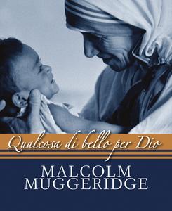 Libro Qualcosa di bello per Dio Malcolm Muggeridge