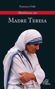 Libro Meditiamo con Madre Teresa Francesco Follo