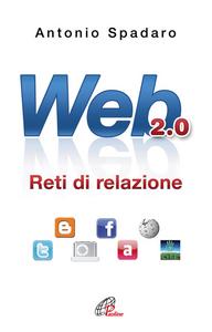 Libro Web 2.0. Reti di relazione Antonio Spadaro