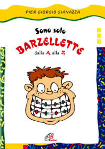 Libro Sono solo barzellette dalla A alla Z Pier Giorgio Gianazza