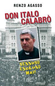 Don Italo Calabrò. Nessuno escluso mai!