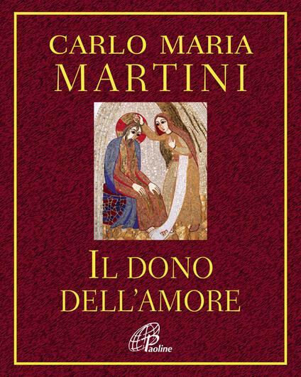 Il dono dell'amore - Carlo Maria Martini - copertina