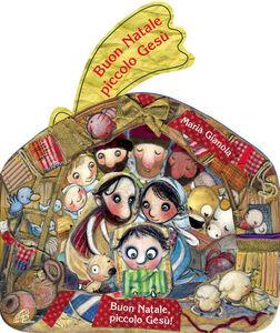 Libro Buon Natale piccolo Gesù Maria Gianola