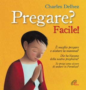 Foto Cover di Pregare? Facile!, Libro di Charles Delhez, edito da Paoline Editoriale Libri