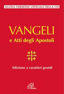 Libro Vangelo e Atti degli Apostoli. Ediz. a caratteri grandi