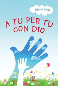 Libro A tu per tu con Dio Maria Vago