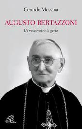 Augusto Bertazzoni. Un vescovo tra la gente