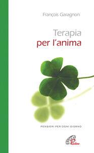 Foto Cover di Terapia per l'anima. Pensieri per ogni giorno, Libro di François Garagnon, edito da Paoline Editoriale Libri