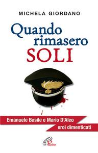 Libro Quando rimasero soli. Emanuele Basile e Mario D'Aleo eroi dimenticati Michela Giordano