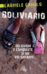 Libro Boliviario. Delusioni e conquiste di un volontario Gabriele Camelo