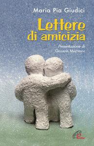Foto Cover di Lettere di amicizia, Libro di M. Pia Giudici, edito da Paoline Editoriale Libri