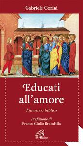 Educati all'amore. Itinerario biblico