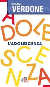 Foto Cover di L' adolescenza, Libro di Luciano Verdone, edito da Paoline Editoriale Libri