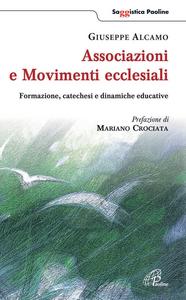 Libro Associazioni e movimenti ecclesiali. Formazione, catechesi e dinamiche educative Giuseppe Alcamo