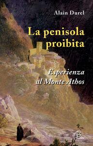 La penisola proibita. Esperienza al Monte Athos