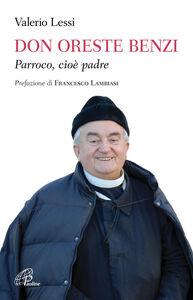 Libro Don Oreste Benzi. Parroco, cioè padre Valerio Lessi
