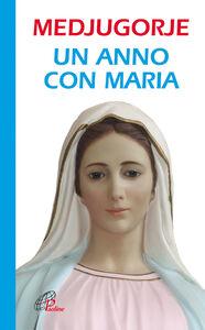 Foto Cover di Medjugorje. Un anno con Maria, Libro di  edito da Paoline Editoriale Libri