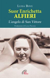 Foto Cover di Suor Enrichetta Alfieri. L'angelo di San Vittore, Libro di Luisa Bove, edito da Paoline Editoriale Libri