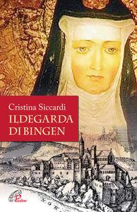 Foto Cover di Ildegarda di Bingen. Mistica e scienziata, Libro di Cristina Siccardi, edito da Paoline Editoriale Libri
