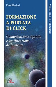 Formazione a portata di click. Comunicazione digitale e santificazione della mente