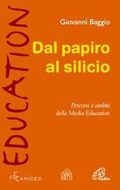 Dal papiro al silicio. Percorsi e ambiti della Media Education