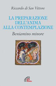 Foto Cover di La preparazione dell'anima alla contemplazione, Libro di Riccardo di San Vittore, edito da Paoline Editoriale Libri