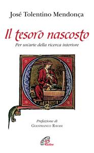 Libro Il tesoro nascosto. Per un'arte della ricerca interiore José Tolentino Mendonça
