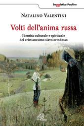 Volti dell'anima russa. Identità culturale e spirituale del cristianesimo slavo-ortodosso