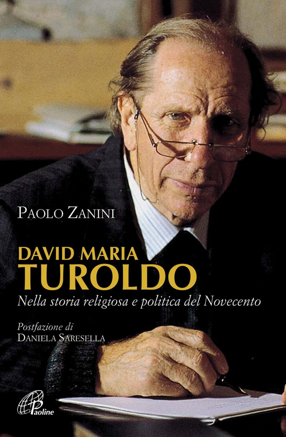 David Maria Turoldo. Nella storia religiosa e politica del Novecento