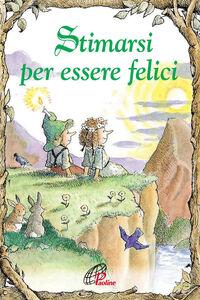 Foto Cover di Stimarsi per essere felici, Libro di Karen Katafiasz, edito da Paoline Editoriale Libri