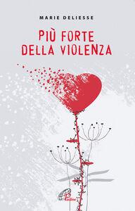 Foto Cover di Più forte della violenza, Libro di Marie Deliesse, edito da Paoline Editoriale Libri