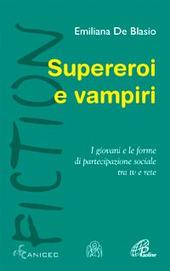 Supereroi e vampiri. I giovani e le forme di partecipazione sociale tra tv e rete