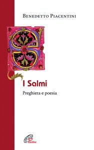 I Salmi. Preghiera e poesia