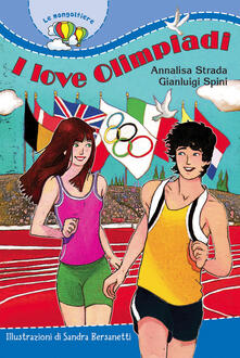I love Olimpiadi - Annalisa Strada,Gianluigi Spini - copertina