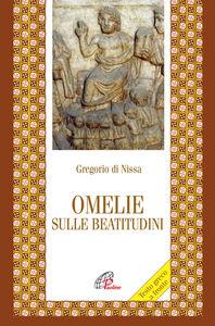 Libro Omelie sulle beatitudini. Testo greco a fronte Gregorio di Nissa (san)