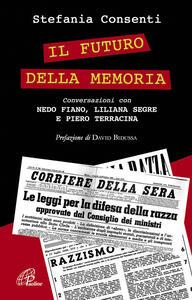 Libro Il futuro della memoria Stefania Consenti