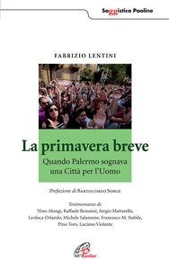 Libro La primavera breve. Quando Palermo sognava una Città per l'Uomo Fabrizio Lentini