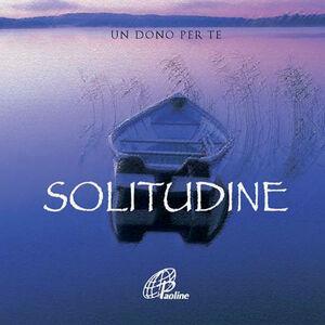 Foto Cover di Solitudine. Con gadget, Libro di  edito da Paoline Editoriale Libri