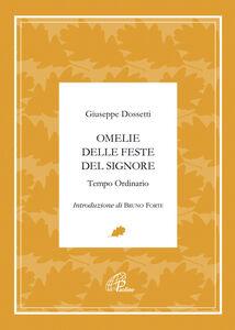 Libro Omelie delle feste del signore. Tempo ordinario Giuseppe Dossetti