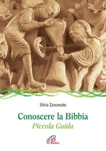 Libro Conoscere la Bibbia. Piccola guida Silvia Zanconato