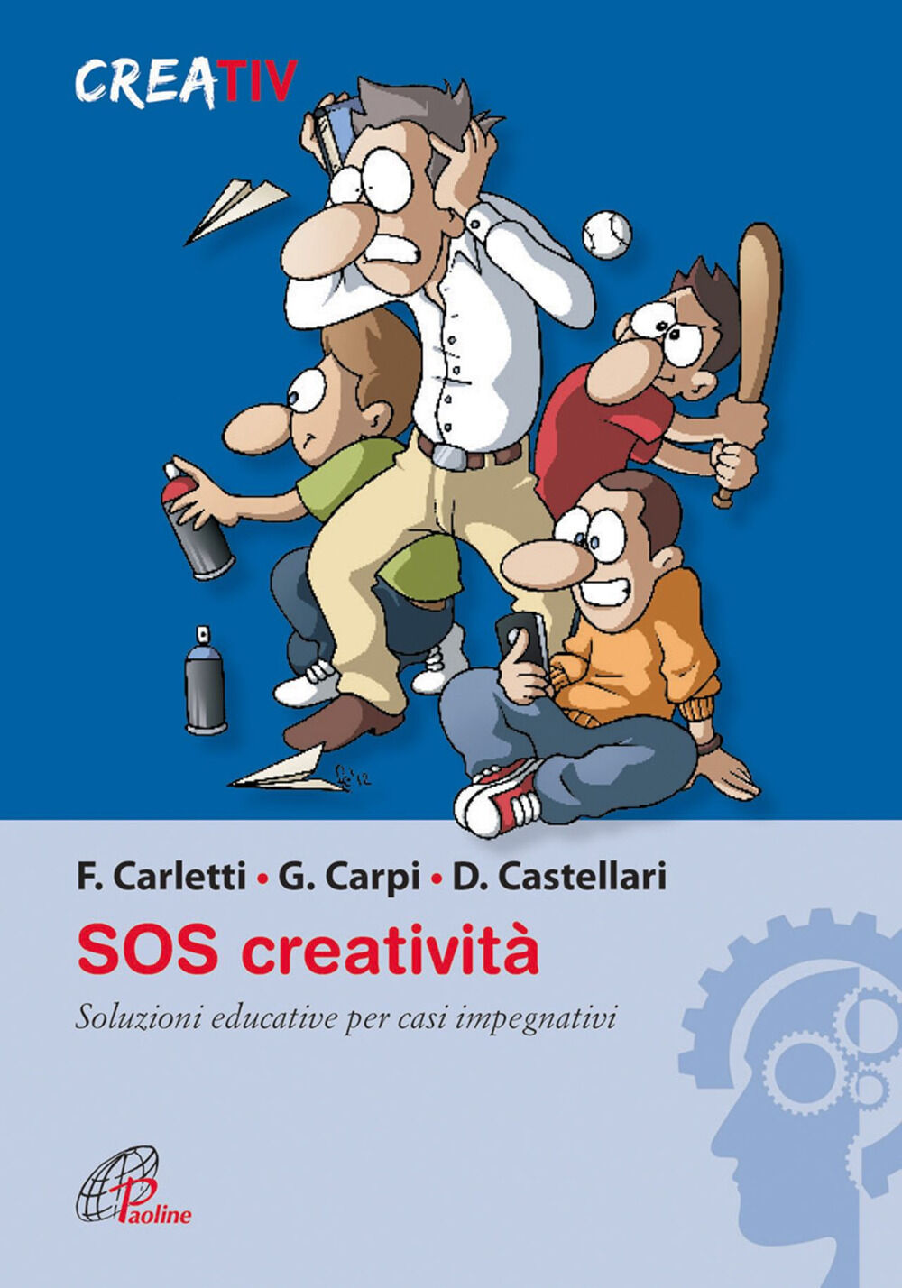 SOS creatività. Soluzioni educative per casi impegnativi
