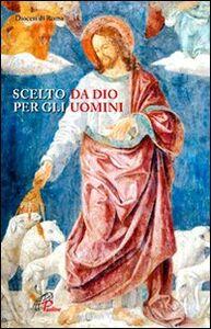 Libro Scelto da Dio per gli uomini