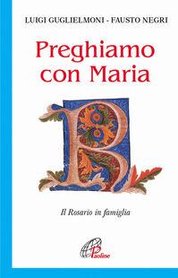 Preghiamo con Maria. Il rosario in famiglia